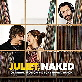 Juliet, Naked (OMPS) (2018)